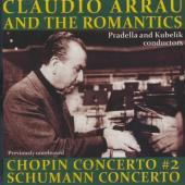 Album artwork for Claudio Arrau and the Romantics: Chopin & Schumann