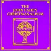 Album artwork for THE JOHN FAHEY CHRISTMAS ALBUM