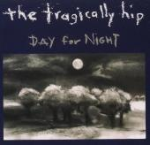 Album artwork for Day For Night / The Tragically Hip
