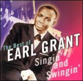 Album artwork for THE BEST OF EARL GRANT - SINGIN' AND SWINGIN'