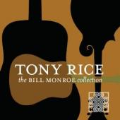 Album artwork for Tony Rice: The Bill Monroe Collection
