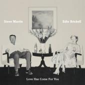 Album artwork for Steve Martin & Edie Brickell: Love Has Come For Yo