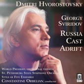 Album artwork for Sviridov: Russia Cast Adrift / Hvorostovsky