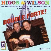 Album artwork for Higgs & Wilson: Double Forte!  The Organs of the