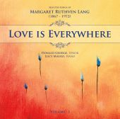 Album artwork for Margaret Ruthven Lang: Love is Everywhere