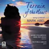 Album artwork for Terrain of the Heart - Song Cycles by Mark Abel