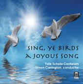 Album artwork for Sing, Ye Birds / Yale Schola Cantorum