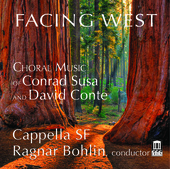 Album artwork for Facing West: Choral Music of Conrad Susa & David C