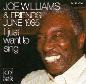 Album artwork for I Just Want To Sing:  Joe Williams & Friends (June