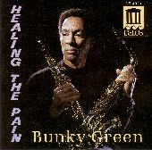 Album artwork for Bunky Green:  Healing The Pain