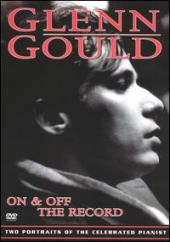 Album artwork for Glenn Gould: On and Off the Record