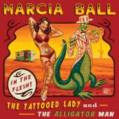 Album artwork for Tattooed Lady And The Alligator Man / Marcia Ball