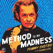 Album artwork for Tommy Castro: Method to my Madness