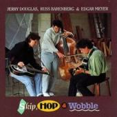 Album artwork for Jerry Douglas: SKIP, HOP AND WOBBLE