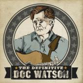 Album artwork for Doc Watson: The Definitive...