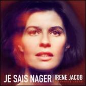 Album artwork for Irene Jacob : Je Sais Nager