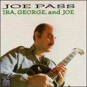 Album artwork for Joe Pass: Ira, George & Joe