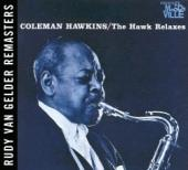 Album artwork for COLEMAN HAWKINS - THE HAWK RELAXES