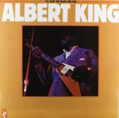 Album artwork for Albert King: ILL PLAY BLUES FOUR YOU