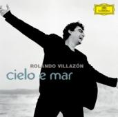 Album artwork for Rolando Villazon: Cielo e Mar