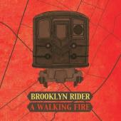 Album artwork for Brooklyn Rider: A Walking Fire