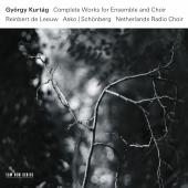 Album artwork for Kurtag: Complete Works for Choir & Ensemble