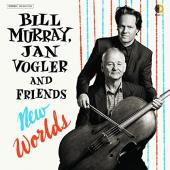 Album artwork for Bill Murray & Jan Vogler and Friends - New Worlds