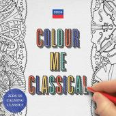 Album artwork for Colour Me Classical - Calming Classics for Colouri
