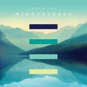 Album artwork for MUSIC FOR MINDFULNESS