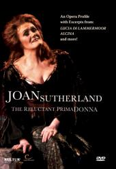 Album artwork for Joan Sutherland: The Reluctant Prima Donna