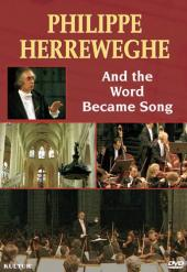 Album artwork for PHILIPPE HERREWEGHE: AND THE WORD BECAME SONG