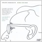 Album artwork for Vincent Persichetti: Works for Band