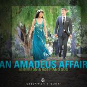 Album artwork for An Amadeus Affair - Anderson & Roe Piano Duo