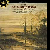 Album artwork for HOLST: THE EVENING WATCH AND OTHER CHORAL MUSIC