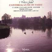 Album artwork for I WAS GLAD - CATHEDRAL MUSIC BY PARRY