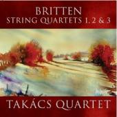 Album artwork for Britten: String Quartets Nos.1, 2 & 3. Takacs Quar