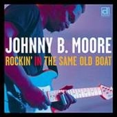 Album artwork for Johnny B. Moore; Rockin' in the Same Old Boat