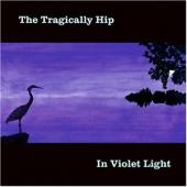 Album artwork for In Violet Light / The Tragically Hip