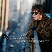 Album artwork for Shirley Horn: May the Music Never End
