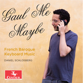 Album artwork for Gaul Me Maybe - French Baroque Keyboard Music