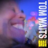 Album artwork for Tom Waits: Bad As Me