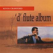 Album artwork for KEVIN CRAWFORD - 'D' FLUTE ALBUM
