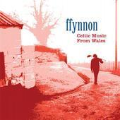 Album artwork for FFYNNON - CELTIC MUSIC FROM WALES