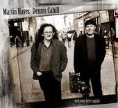 Album artwork for MARTIN HAYES & DENNIS CAHILL: WELCOME HERE AGAIN