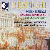 Album artwork for Respighi:  Roman Festivals, Brazilian Impressions