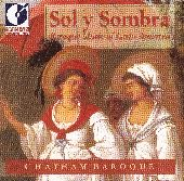 Album artwork for SOL Y SOMBRE,  BAROQUE MUSIC FROM LATIN AMERICA