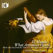 Album artwork for What Artemisia Heard: Music and Art from the Time