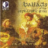 Album artwork for BALLADS OF THE SEPHARDIC JEWS