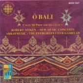 Album artwork for O Bali / Colin McPhee and His Legacy