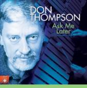 Album artwork for Don Thompson: Ask Me Later